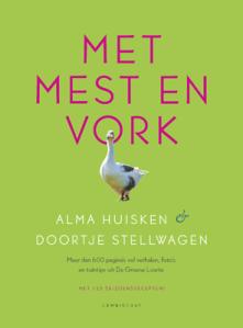 Met mest en vork - Doortje Stellwagen en Alma Huisken